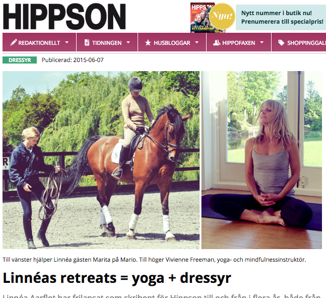 Read more  on the largest equestrian magazine in Sweden: http://www.hippson.se/artikelarkivet/dressyr/linneas-retreats-yoga-dressyr.htm