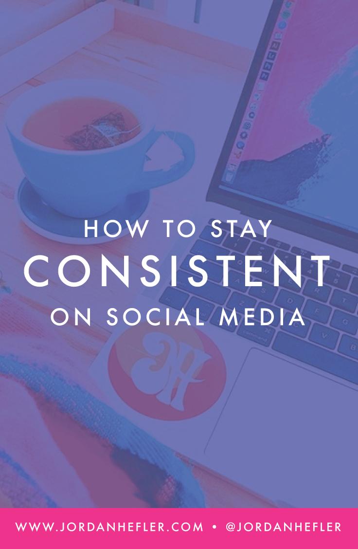 How to Stay Consistent on Social Media | Jordan Hefler