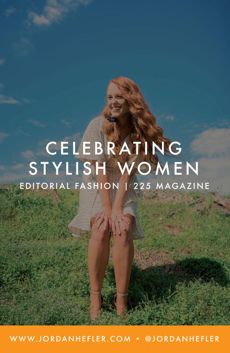 Celebrating Stylish Women | Editorial Fashion Shoot | Jordan Hefler