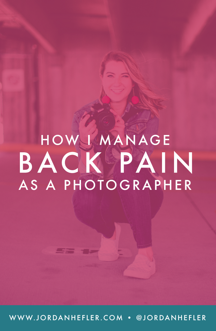 How I Manage Back Pain as a Photographer | Jordan Hefler