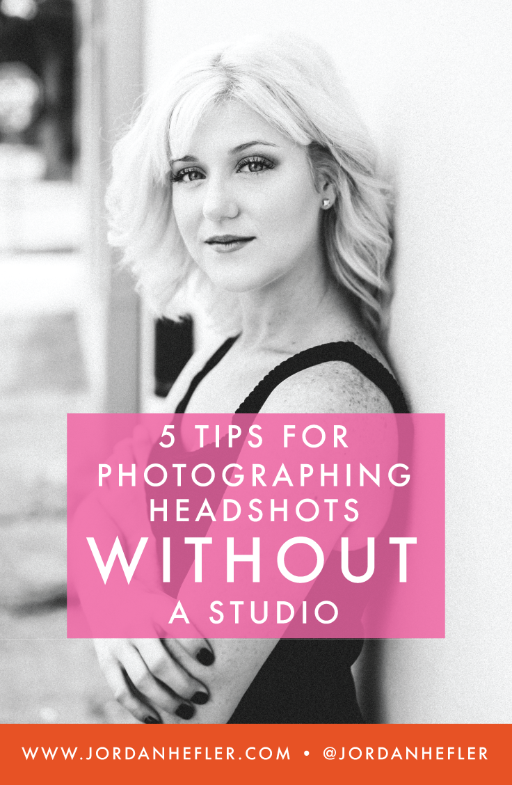 Photographing Headshots Without a Studio | 5 Tips by Jordan Hefler