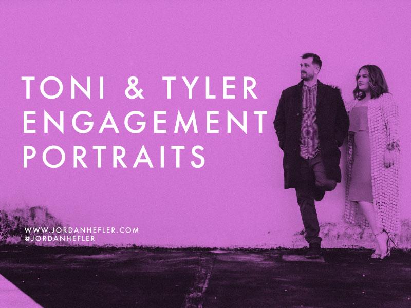 Tyler & Toni | Engagement Portraits | Jordan Hefler