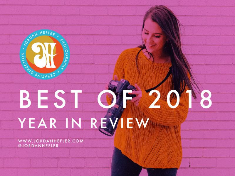 Best of 2018   Year in Review   Jordan Hefler