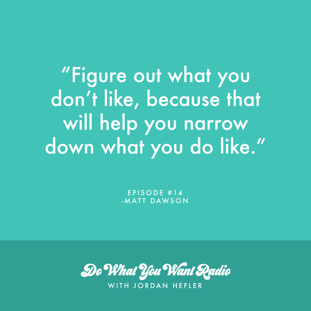 Do What You Want Radio | A Podcast for Creatives, Hosted by Jordan Hefler