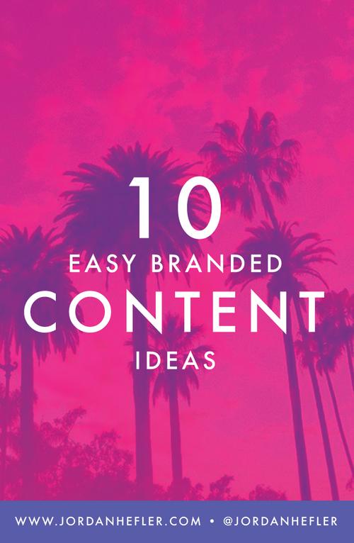 10 Easy Branded Content Ideas for Social Media | Small Business Marketing Tips | Jordan Hefler