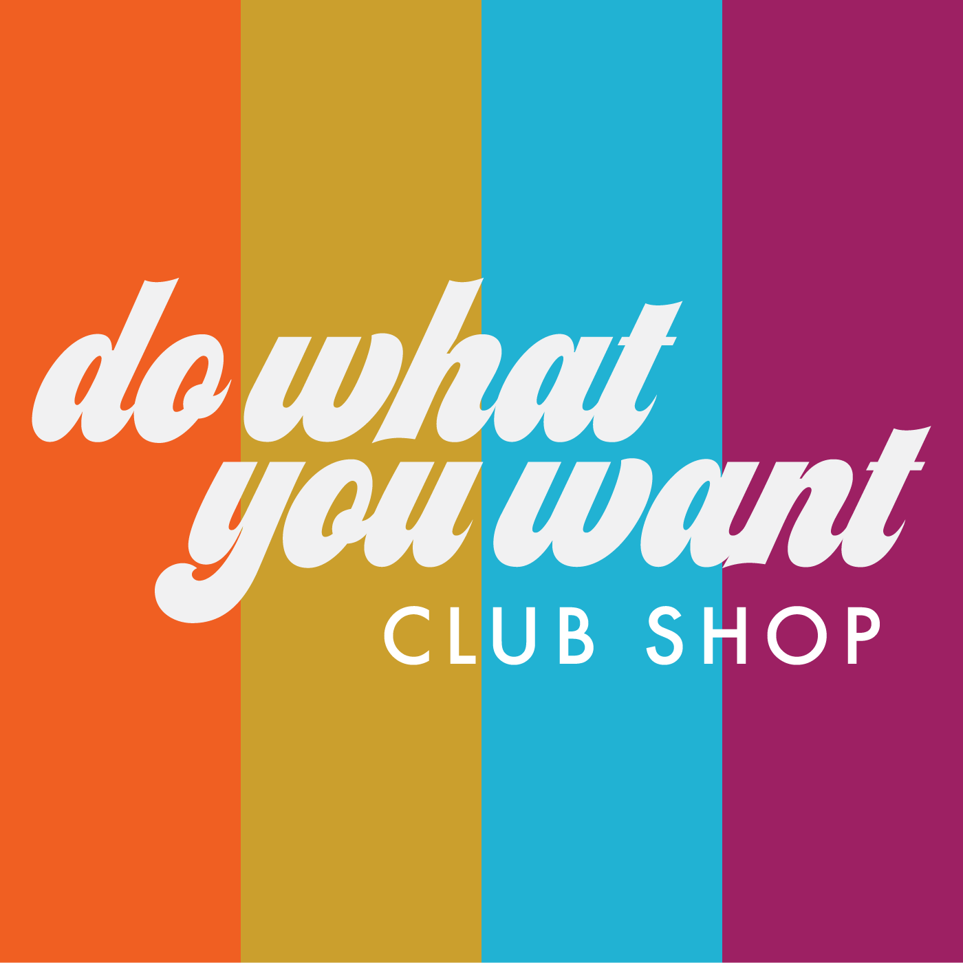 Rep the  brand identity  with Do What You Want club merch.