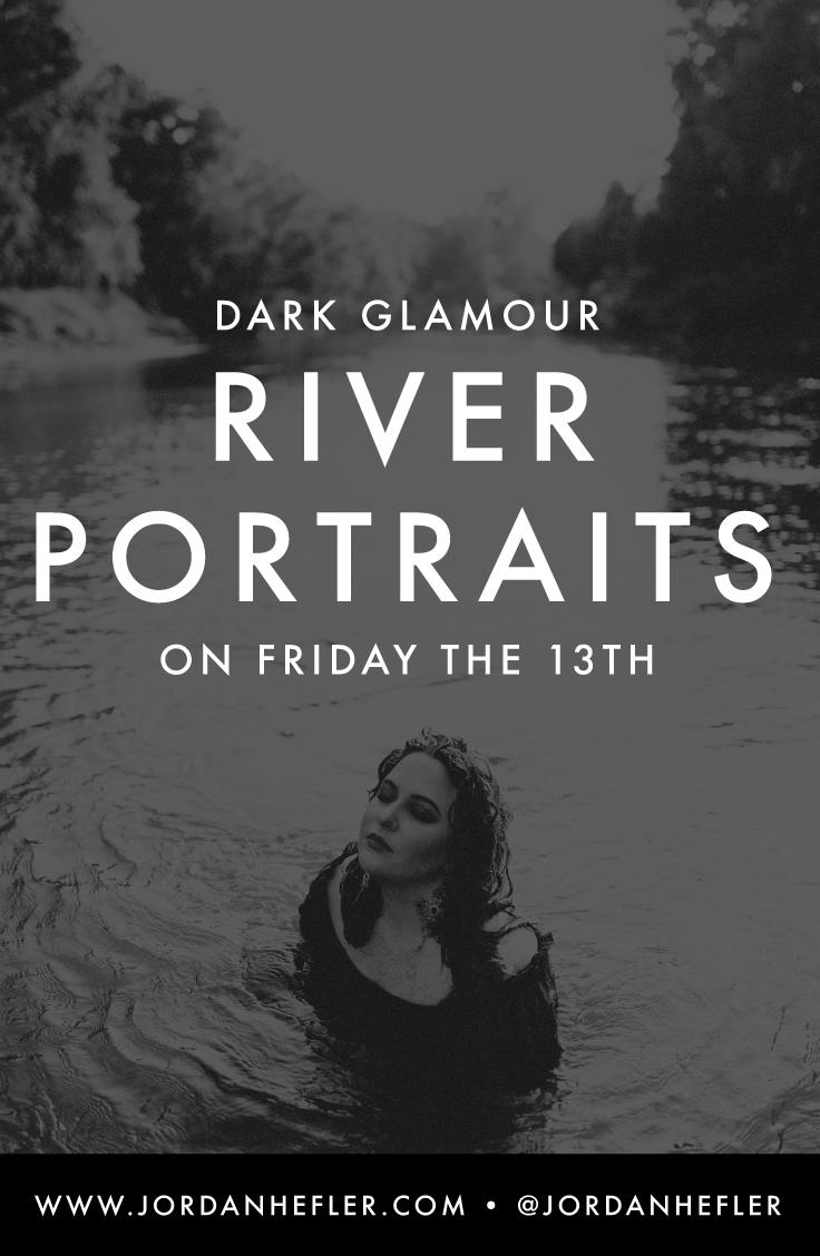 River Portraits | Dark Photography | Jordan Hefler