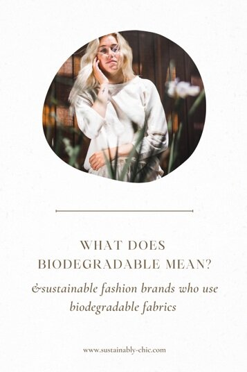 Sustainably Chic | Sustainable Fashion Blog | What Does Biodegradable Mean? & Sustainable Fashion Brands Who Use Biodegradable Fabrics.PNG