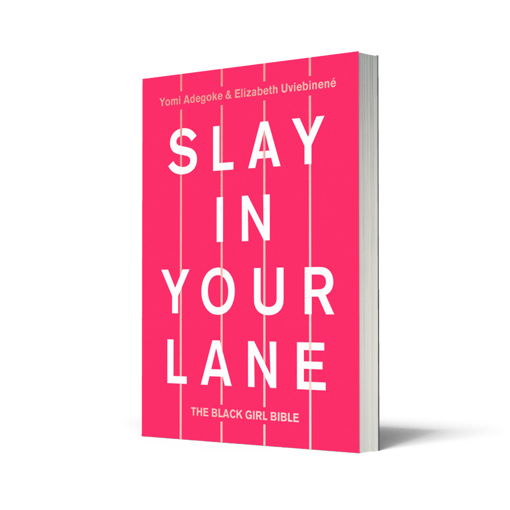 Buy the book - Slay in Your Lane: The black girl bible is out now! Keep up with the #SIYL adventure on Twitter and Instagram. You can also follow Elizabeth on Instagram/Twitterand Yomi on Twitter/Instagram
