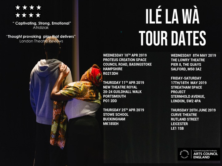 Read Further… - Ilé La Wà, which means 'We Are Home' in Yoruba, (a Nigerian dialect/language) is based on real stories from interviews, workshops and media accounts. It is a defiant affirmation that says 'nobody gets to tell me where I belong'. Directed by Anni Domingo, Ilé La Wà, starts a 6 city regional tour at the Proteus theatre in Basingstoke, April 10, 2019.