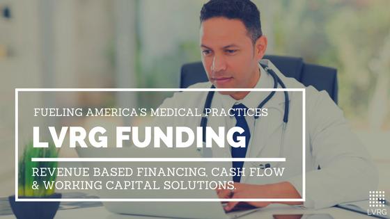 LVRG Funding Fueling America's Medical Practices Physician Loans Dental Financing Dentist Loans