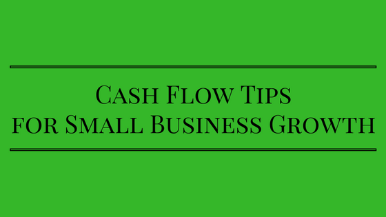 Cash Flow Tips for Small Business Growth