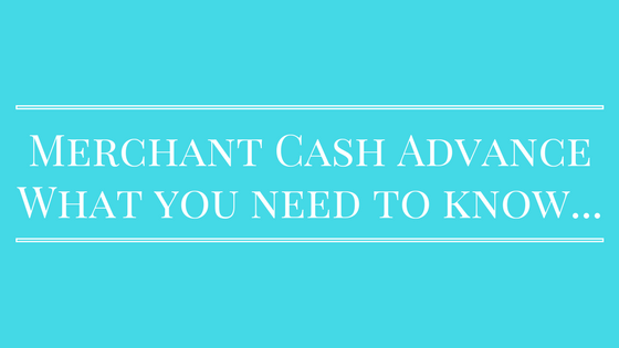 What is a merchant cash advance and what industries are they good for?
