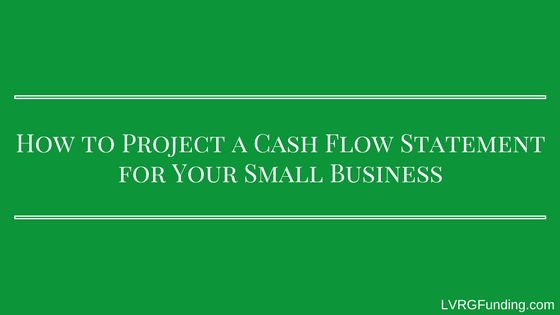 How to Project a Cash Flow Statement for Your Small Business