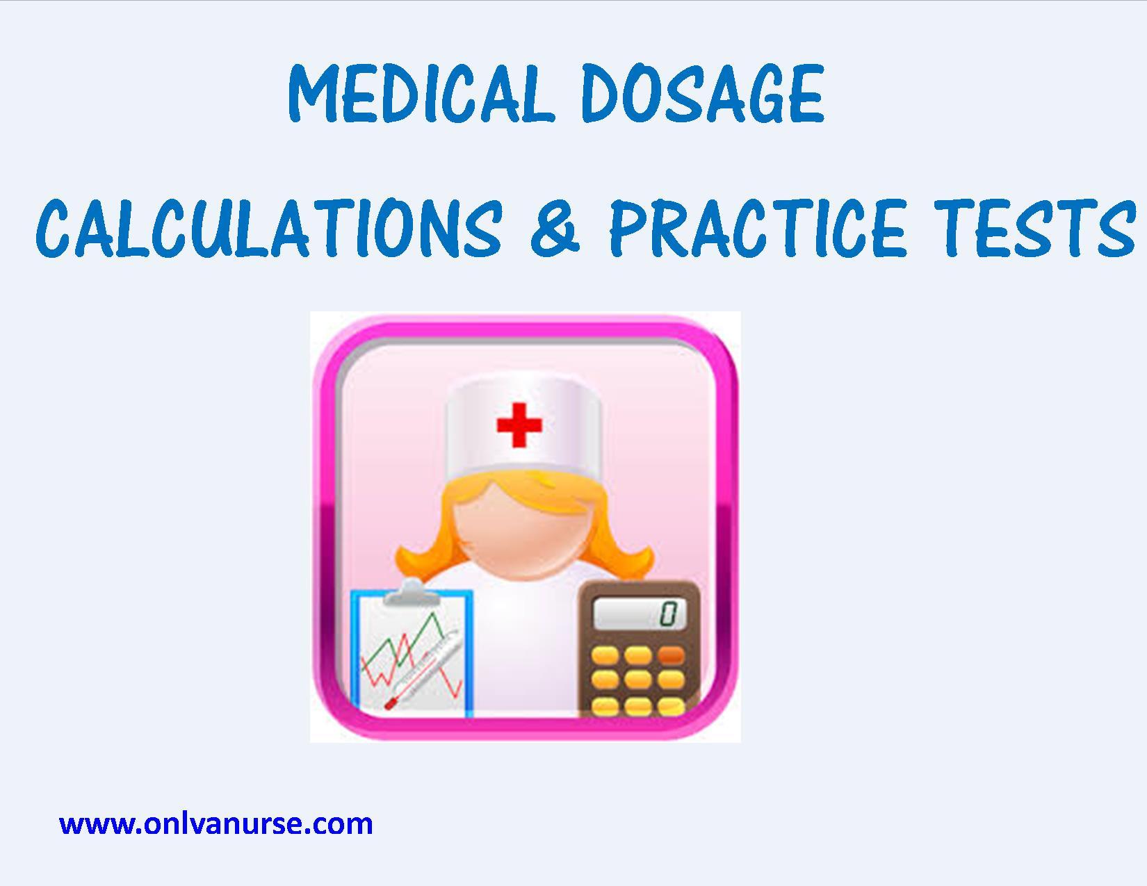 nursing calculation and practice, practice dosage calculation, tests for nurses, nursing dosage calc, medical dosage calculation