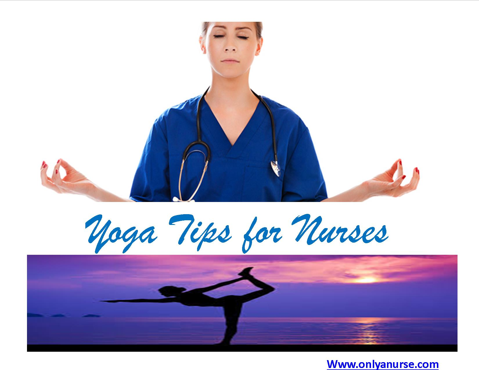 Yoga for nurses, nurses and yoga, yoga tips for nurses