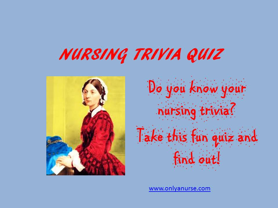 Nursing Trivia Quiz, Take this nursing trivia quiz and test your knowledge