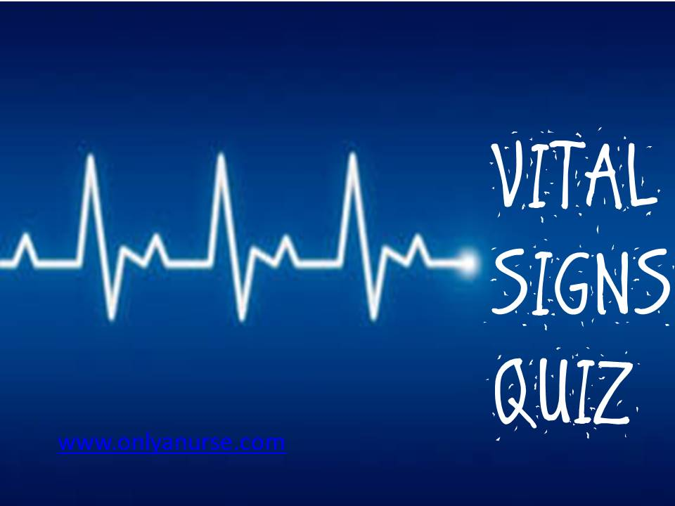 ital signs quiz, test your knowledge with this new vital signs quiz