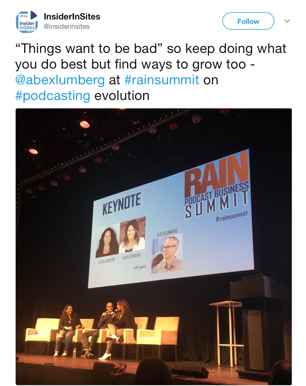"""InsiderInSites_on_Twitter___""""Things_want_to_be_bad""""_so_keep_doing_what_you_do_best_but_find_ways_to_grow_too_-__abexlumberg_at__rainsummit_on__podcasting_evolution…_https___t_co_dWKllJOj4S_.jpg"""