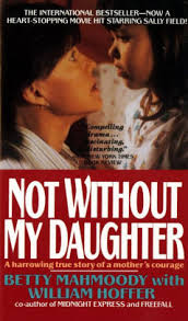 May's Selection  NOt without my Daughter  by Betty Mahmoody