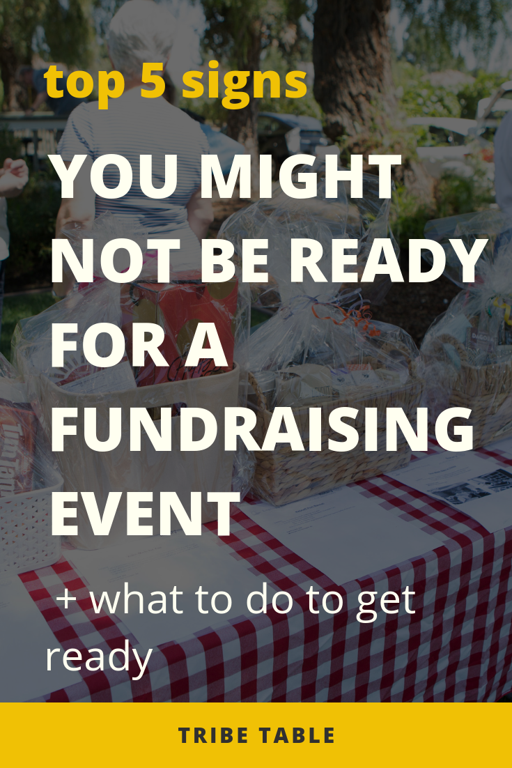 top 5 signs you might not be ready for a fundraising event.png