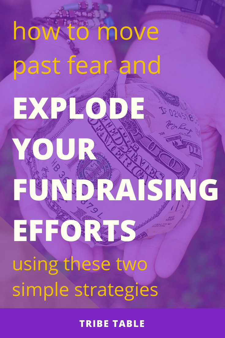 how to move past fear and explode your fundraising efforts.png