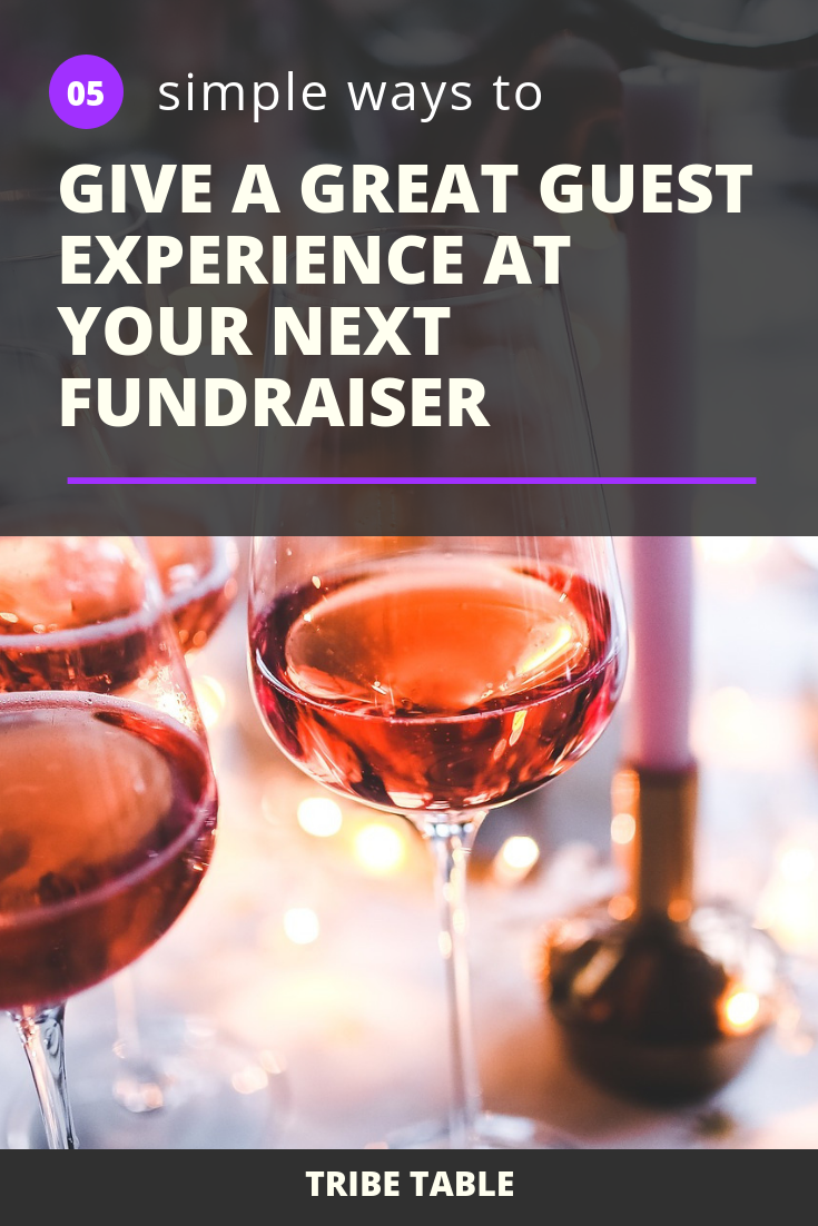 5 simple ways to give guests a great experience at your next fundraiser 2.png