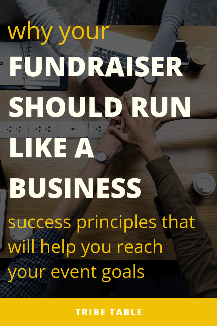 why your fundraiser should run like a business.png