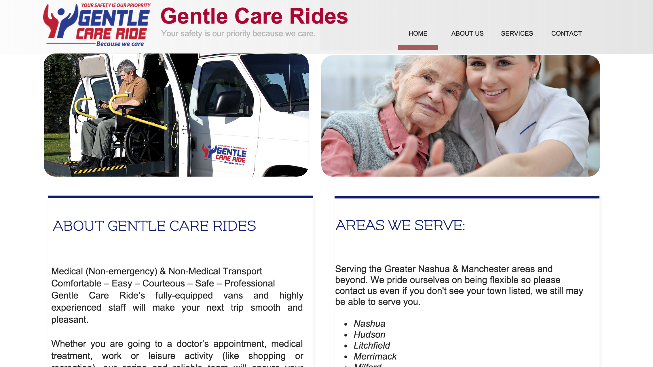 Gentle Care RidesNashua, New Hampshire - Medical (Non-emergency) & Non-Medical Transport Comfortable – Easy – Courteous – Safe – ProfessionalGentle Care Ride's fully-equipped vans and highly experienced staff will make your next trip smooth and pleasant.Whether you are going to a doctor's appointment, medical treatment, work or leisure activity (like shopping or recreation), our caring and reliable team will ensure your safety and timeliness.