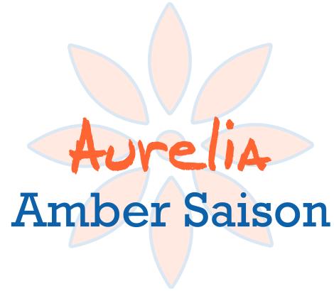 Aurelia   Amber Saison  6.0% ABV   12 IBU