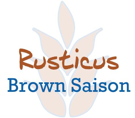 Rusticus   Brown Saison  6.0% ABV   12 IBU