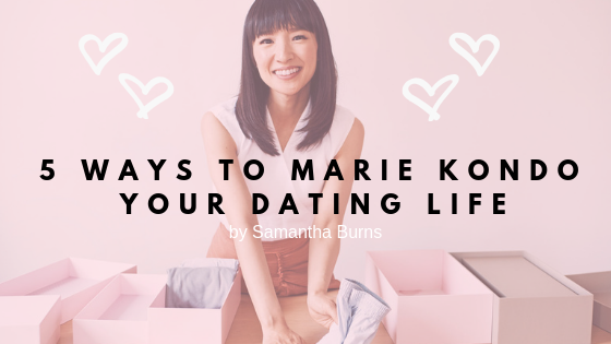 Marie Kondo Your Dating Life.png