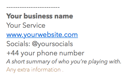 A screen shot of my email signature template (with my details taken out of course...this isn't literally my email signature...that would make me a crazy person, and about as employable as a baked potato)