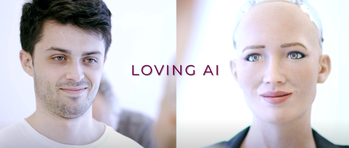 Loving AI is a research project addressing how AI agents can communicate unconditional love to humans through conversations that adapt to the unique needs of each user while supporting integrative personal and relational development. It is a collaboration between the Innovation Lab at the  Institute of Noetic Sciences ,  Hanson Robotics , and  OpenCog . We are using the artificial general intelligence framework  OpenCog  to integrate many AI approaches into fluid dialogs that are emotionally sensitive and relationally connective. We also use the  iConscious Human Development Model  to create an evolutionary context for human/computer conversations, and currently we use Sophia as our robot to communicate with test subjects.  LOVING AI is competing for the  IBM Watson XPRIZE  under the Hanson Robotics team.