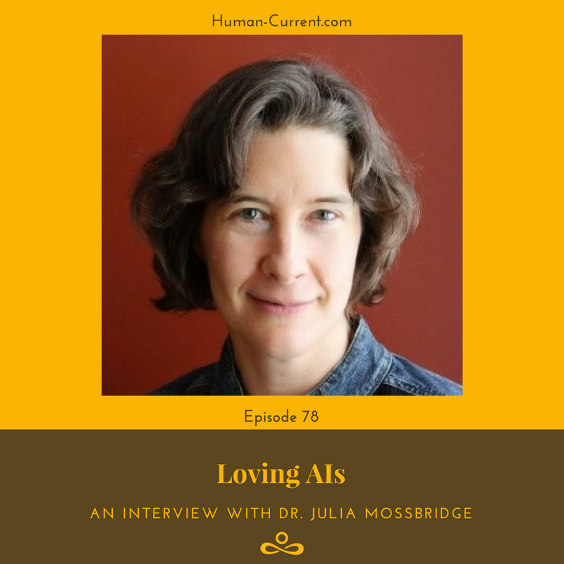 """HumanCurrent Postcast - Dr. Mossbridge shares details of the LOVING AIs project, which """"addresses how AI agents can communicate unconditional love to humans through conversations that adapt to the unique needs of each user while supporting integrative personal and relational development"""". She also shares with Haley why she believes it's so important for AIs, specifically artificial general intelligence machines, to experience unconditional love."""