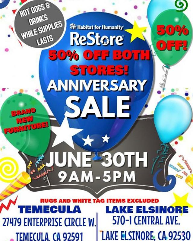 Hi everyone! Blowout Anniversary sale this weekend on June 30th at both the Temecula and Lake Elsinore ReStore! 50% off everything except white tag items and rugs. Hot dogs and drinks while supplies lasts!