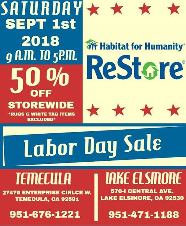 Habitat for Humanity Inland Valley is having a blow out Labor Day sale this weekend! Everything is priced to sell! Sale is located at the Temecula & Lake Elsinore ReStore from 9AM to 5PM on Saturday September 1 2018.  TEMECULA 27479 Enterprise Circle West Temecula, CA 92590  LAKE ELSINORE 570-I Central Avenue Lake Elsinore, CA 92530