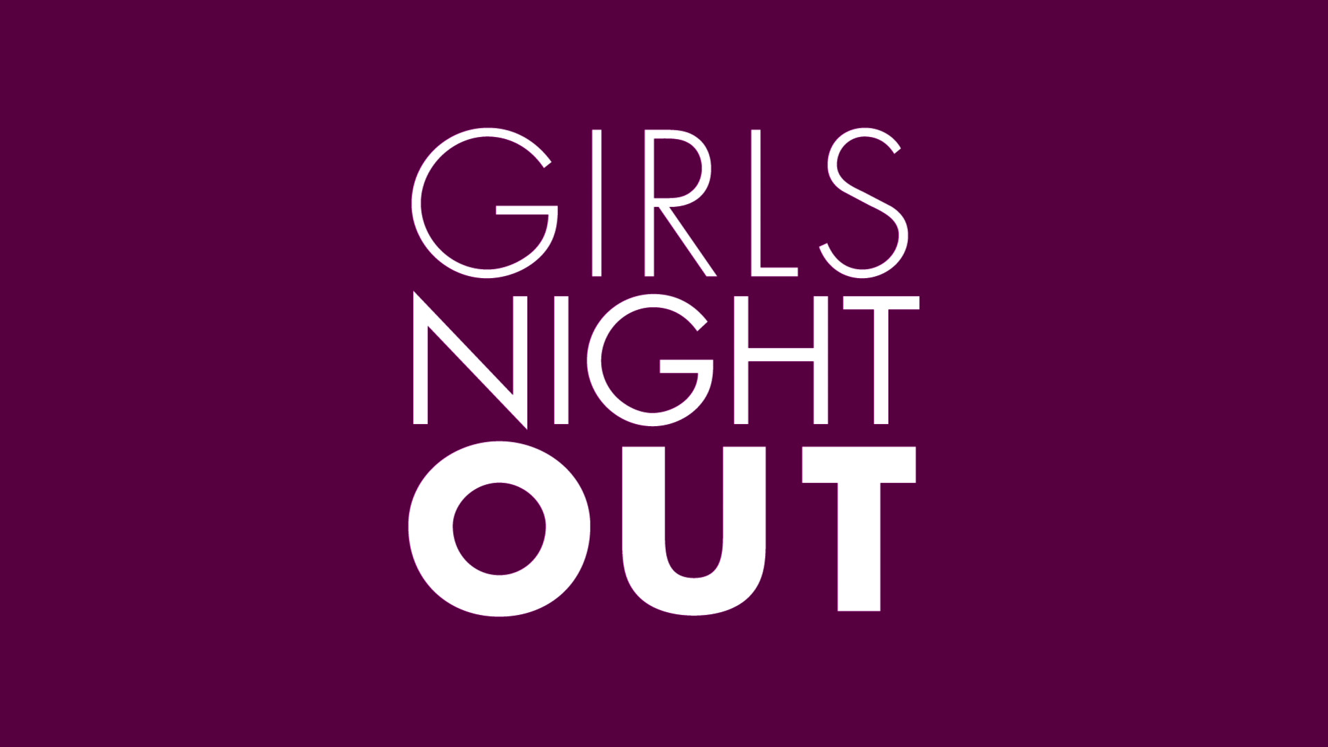 GIRLS NIGHT OUT<br><i>Promo</i>