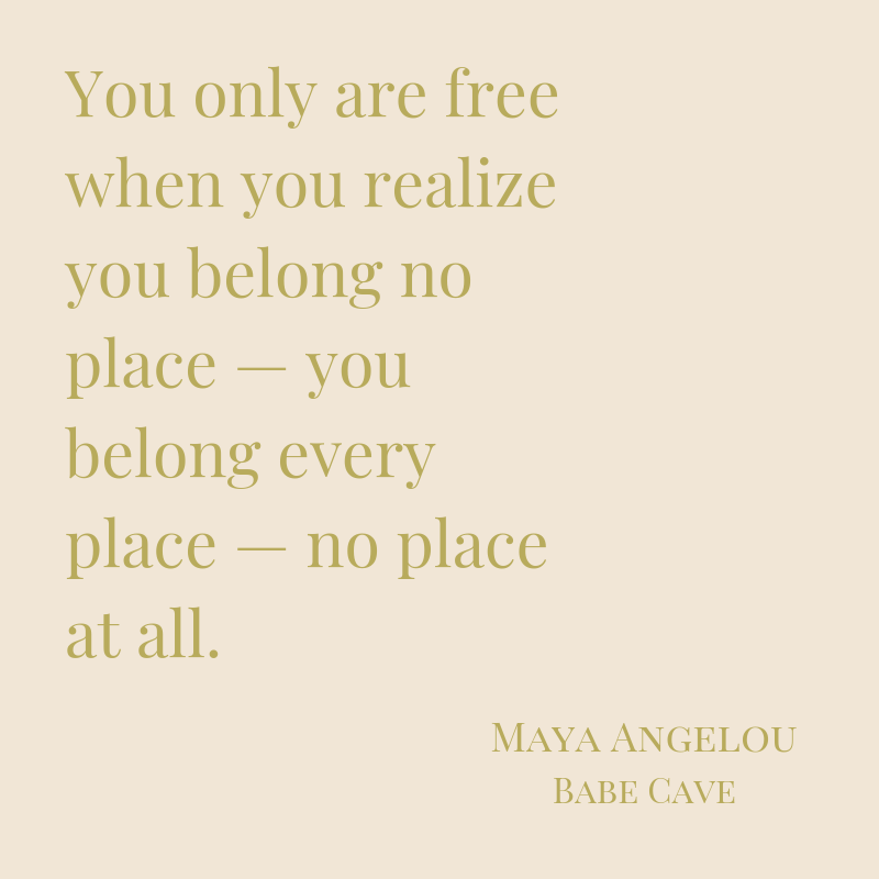 """You only are free when you realize you belong no place — you belong every place — no place at all."".png"