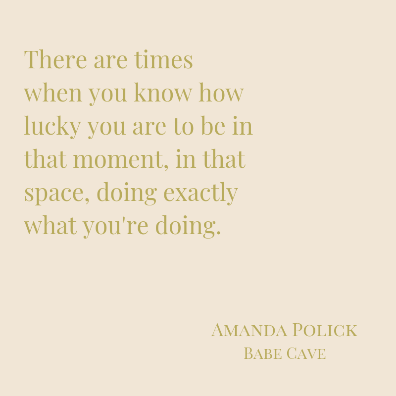 %22There are times when you know how lucky you are to be in that moment, in that space doing exactly what you're doing.%22-4.png