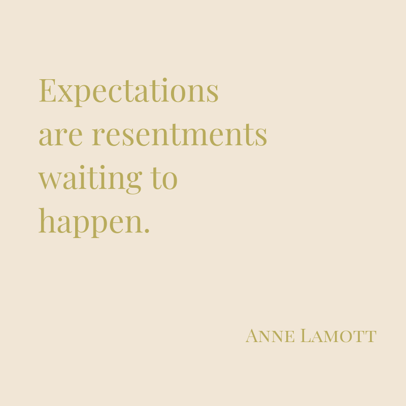 %22Expectations are resentments waiting to happen.%22-2.png