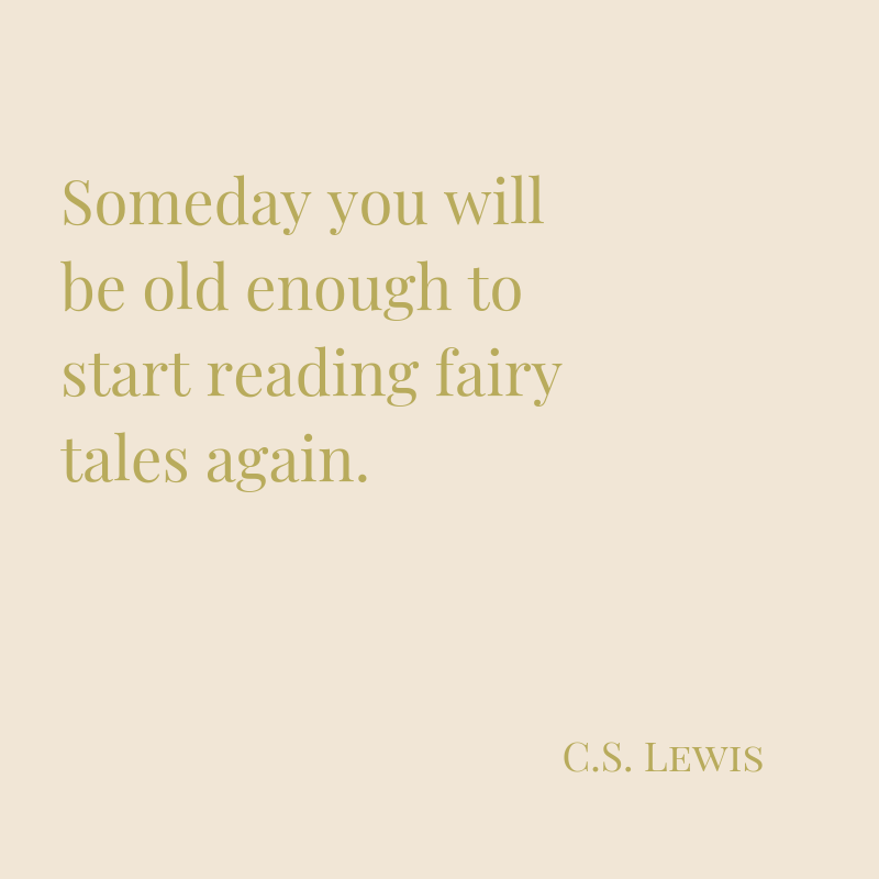 """Some day you will be old enough to start reading fairy tales again.""-4.png"