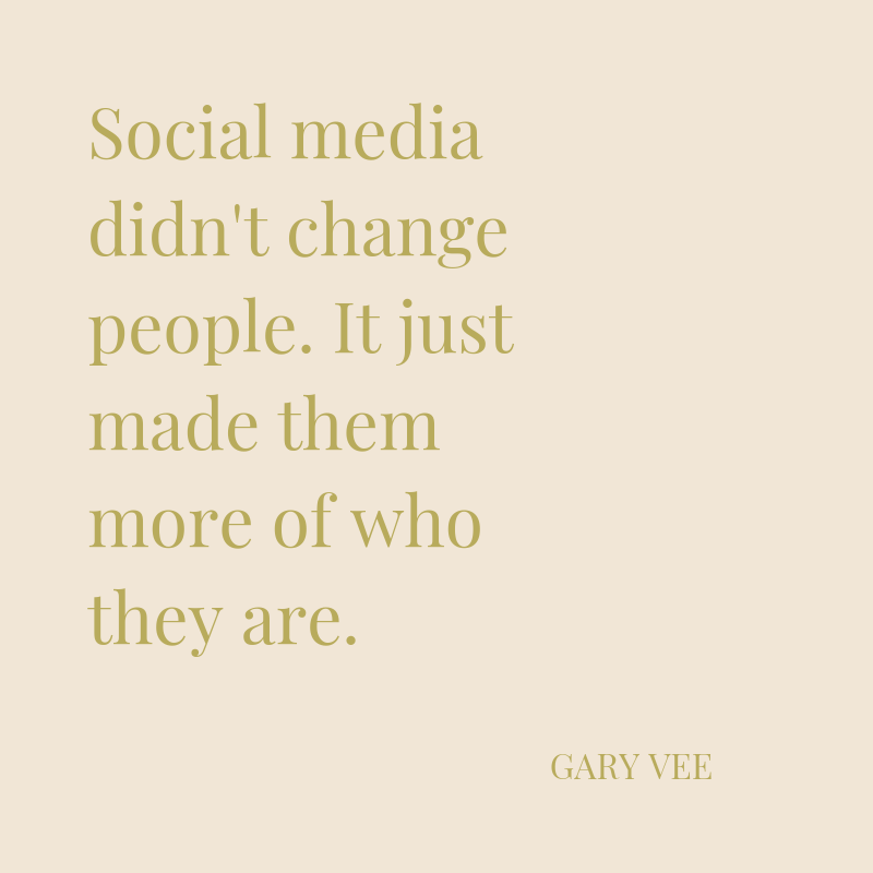 Social media didn't change people. It just made them more of who they are..png