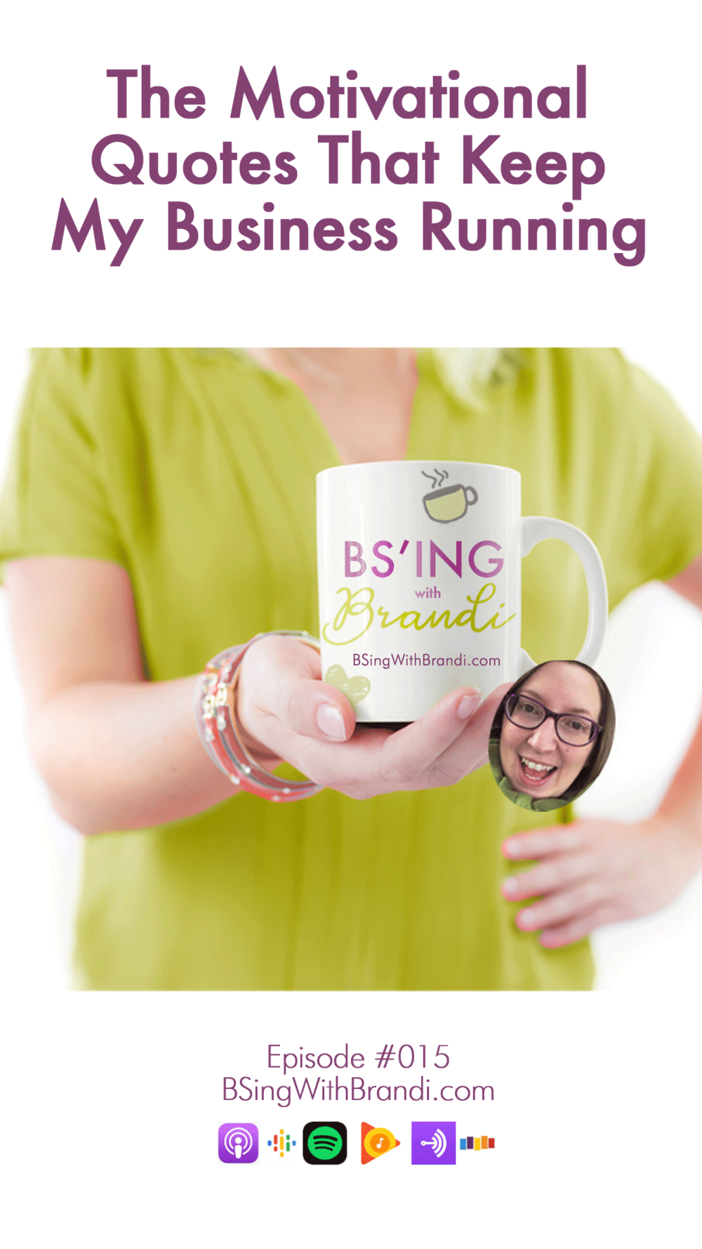 Welcome to BS'ing with Brandi where my mission is to help you #GetShitDone. I'm your host Brandi Good and today I'm going to share some quotes with you that have been particularly helpful throughout my entrepreneurial journey.