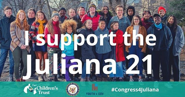 Support the young Juliana plaintiffs & their constitutional climate lawsuit against the Trump administration.  #Congress4Juliana - While we wait for the decision from the U.S. Court of Appeals for the Ninth Circuit, we must call on Members of Congress to publicly support Juliana v. United States and the constitutional rights of young people to life, liberty, and property free from government endangerment. We have been calling on the judicial branch to help hold the executive branch of our federal government accountable for its role in causing the climate crisis, and we need the legislative branch to step up as well.  Let's make this happen. ~ Vic Barrett, Juliana v. United States plaintiff