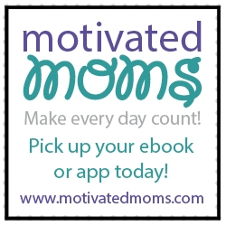Motivated Moms!