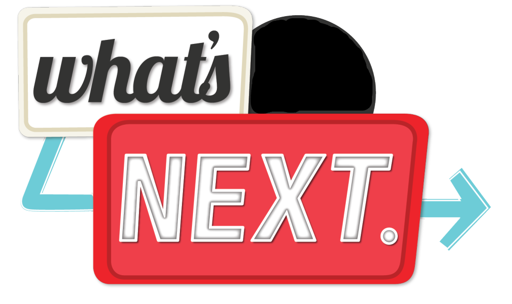 whatsnext.png