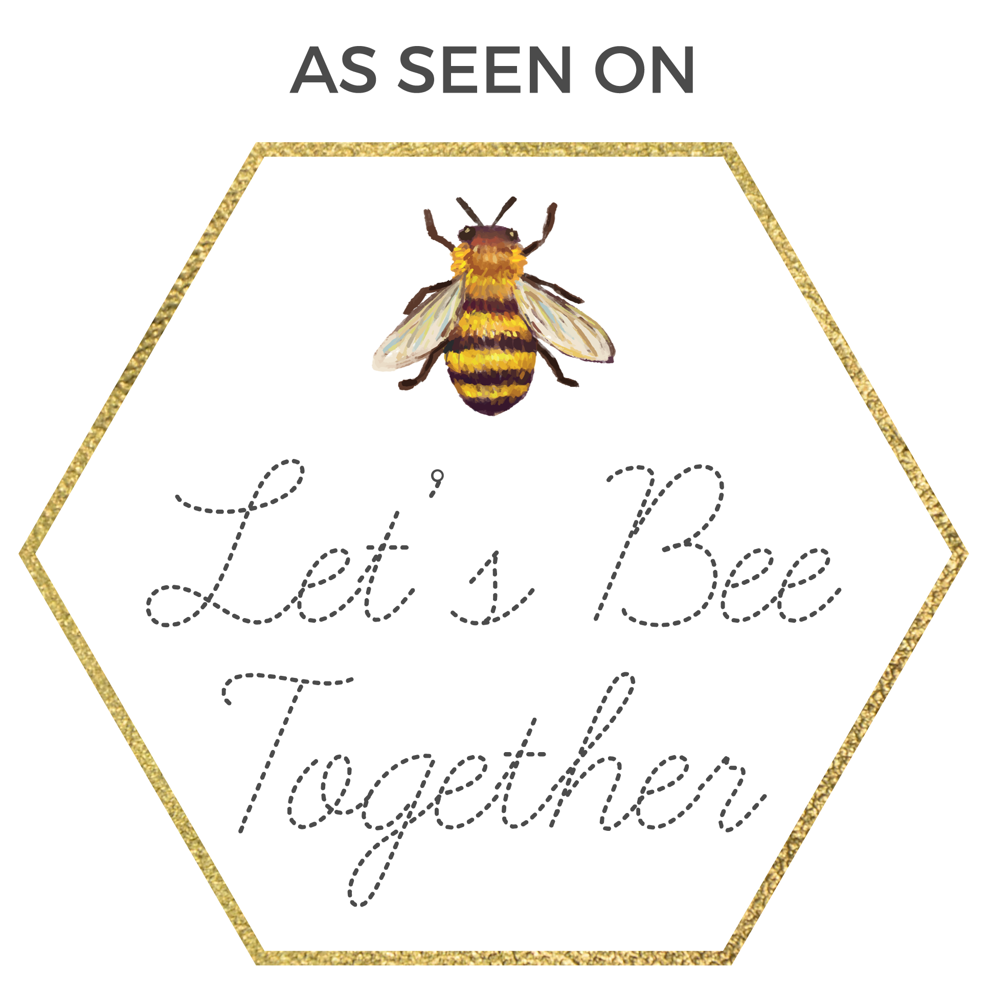 As Seen On Let's Bee Together