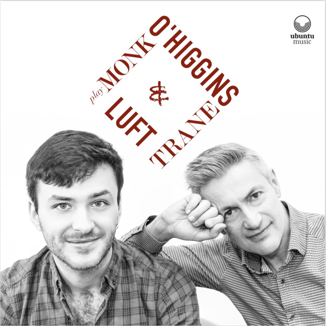 O'Higgins & Luft / Play Monk & Trane