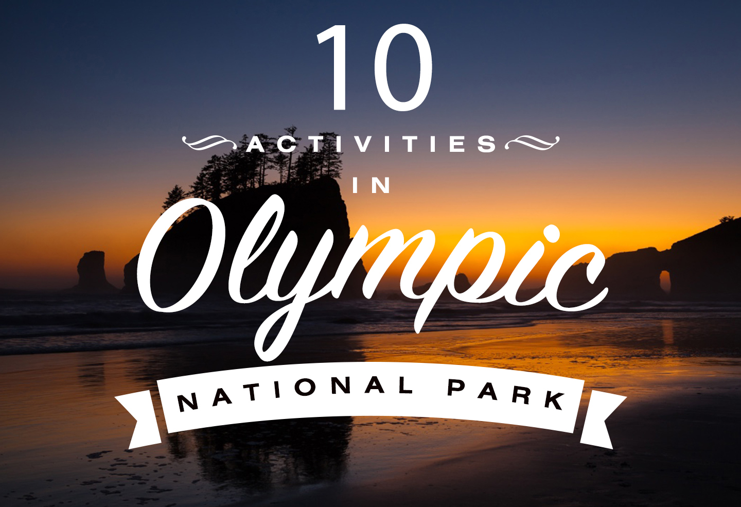 10 Activities In Olympic National Park